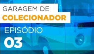 Garagem de Colecionador: Queridinhos do Brasil EP. 03